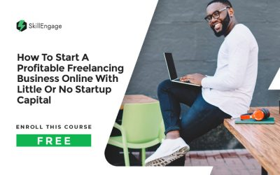 How To Start A Profitable Freelancing Business Online With Little Or No Startup Capital
